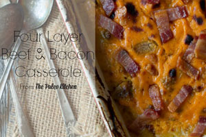 Four Layer Beef And Bacon Casserole - The Paleo Kitchen